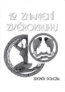 12x 12 znamení zvěrokruhu (Zdeněk Doležal)