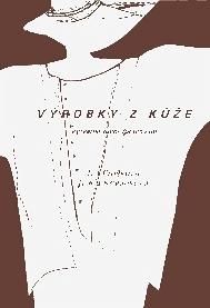 Výrobky z kůže, I. Prošková, I. Křivánková