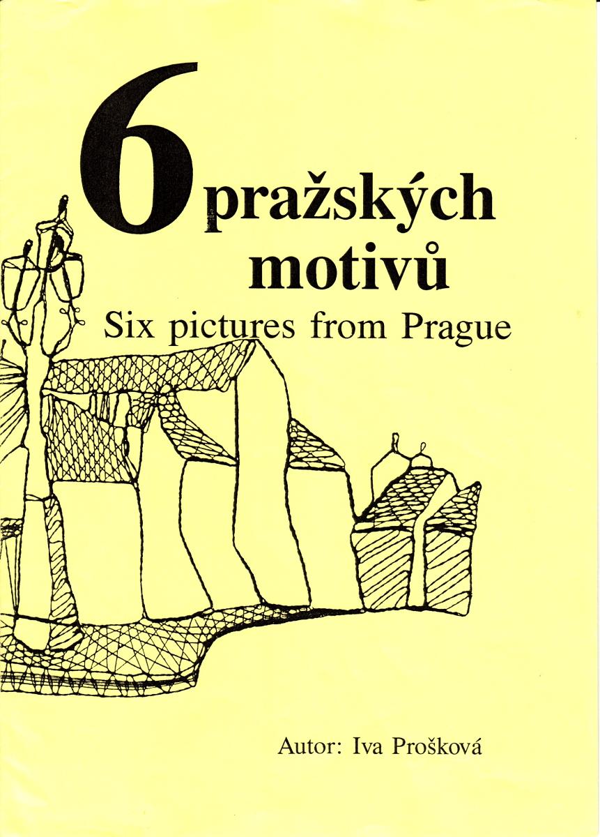 6 pražských motivů (Iva Prošková)
