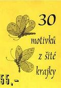 30 motivků z šité krajky (Zdena Kindlová)