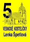 5x Vesnické kostelíčky (Lenka Špetlová)