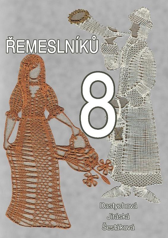 8 řemeslníků (Dastychová, Jirásková, Šestáková)