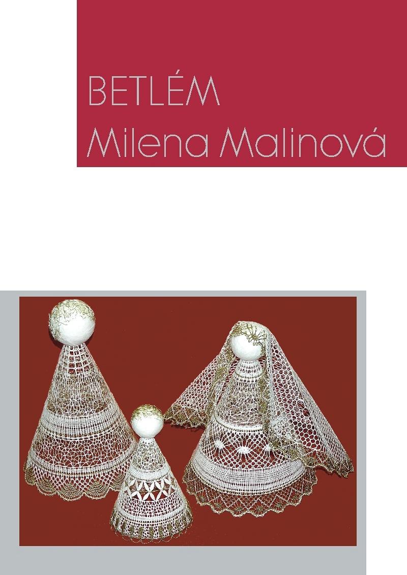 Betlém, Milena Malinová