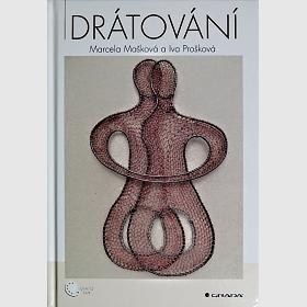 Drátování (Iva Prošková, Marcela Mašková))